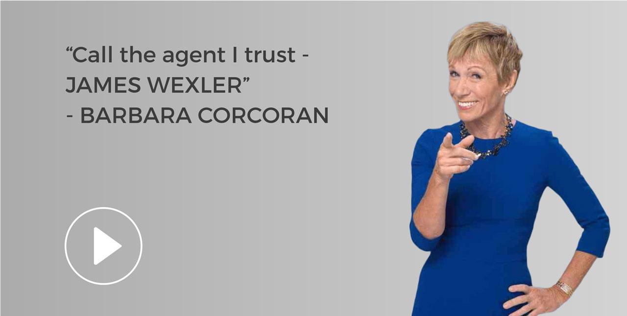 Call the agent I trust—James Wexler - Barbara Corcoran